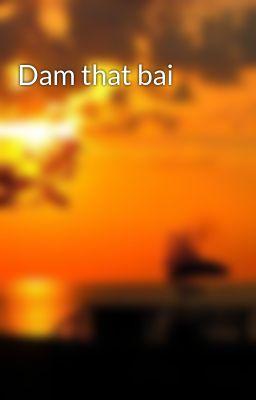 Dam that bai