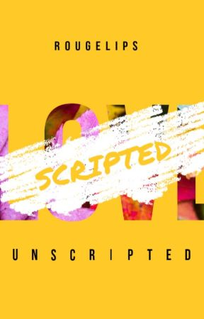 Scripted Love (UNSCRIPTED) by ROugeLips