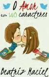 O amor em 140 caracteres [completo] cover