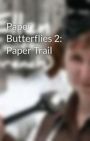 Paper Butterflies 2: Paper Trail by ellenmillion