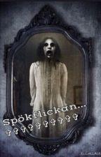 Spökflickan... by skracknoveller