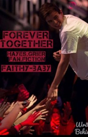 Forever together (Hayes Grier fan fiction) by DuhHayes__