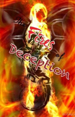 The Fires of Deception by SilverWolfATW
