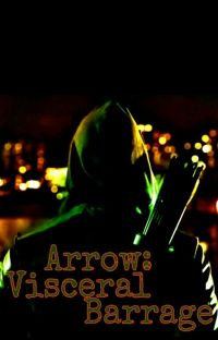 Arrow: Visceral Barrage Part 1 cover