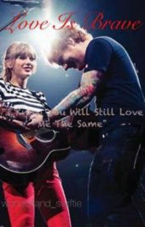 Love is Brave (Editando) by wonderland_swiftie