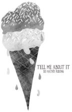 Tell Me About It by RobynEggs