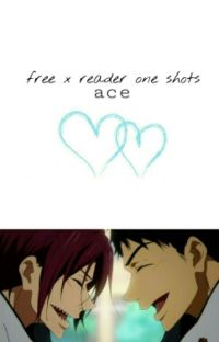 Free! x Reader One Shots cover