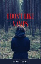 I Don't Like Vamps( Paul Lahote Love Story) by MarleyMarss