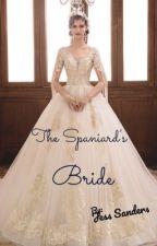 The Spaniard's Bride by JessSanders1213
