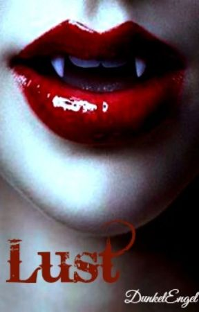Lust (Bloodlust sequel) [Lesbian Story] by DunkelEngel