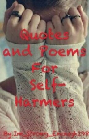 Quotes And Poems For Self-harmers by Im_Strong_Enough198
