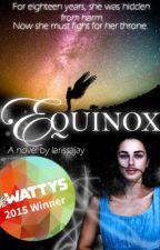 Equinox (Book One of the Firebird Chronicles) WATTY AWARD HIDDEN GEM WINNER 2015 by larissajay