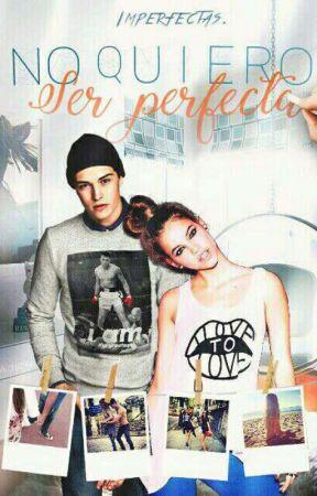 No quiero ser perfecta #PGP2017 by Imperfectas