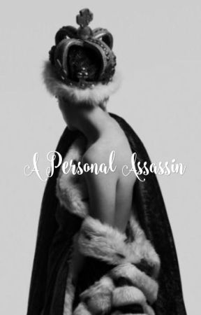 A Personal Assassin by Eilish_Writer