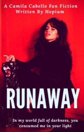 Runaway (Camila/You) (On Hold) by hopium