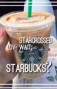 star crossed lov-wait, starbucks?? cover