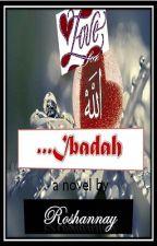 Love for Allah... Ibadah... by roshannay