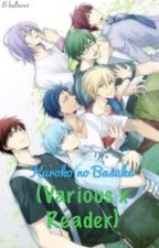 Kuroko no Basuke (Various x Reader) by B-ball4ever