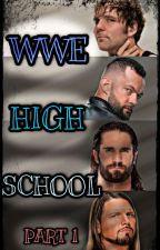 MY WWE HIGH SCHOOL by WWEisRollins