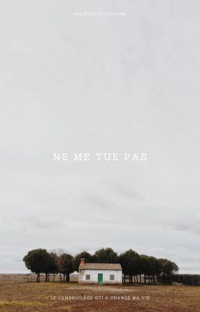 Ne me tues pas by BelieveYourDreams