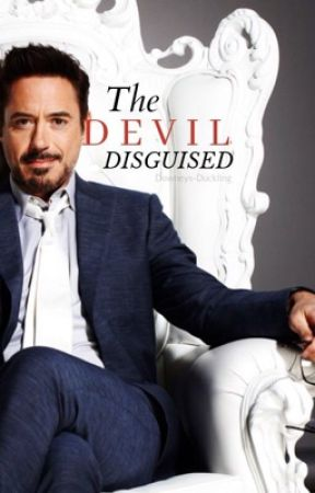 The Devil Disguised - ✦ A Robert Downey Jr Fan Fiction ✦ by Downeys-Duckling