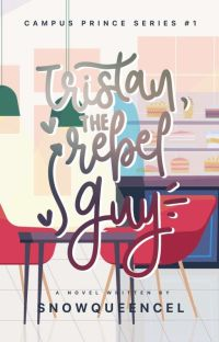 Tristan, The Rebel Guy (Campus Prince Series #1   Completed) cover