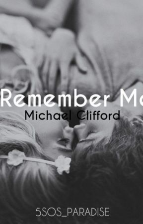 Remember Me || M.C by 5SOS_Paradise