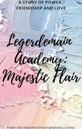 Legerdemain Academy: Majestic Flair [COMPLETED] by rosieia