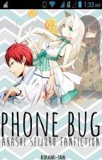 Phone Bug [Akashi Seijuro: COMPLETE] by kirami-tan
