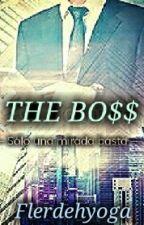 The Bo$$ (El jefe) [Pausada y en edición] by Flerdehyoga