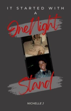 It Started With A One Night Stand by Nichelle-J