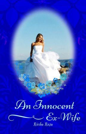 An Innocent Ex-Wife (#Innocent Series 1 (Now on Radish)) by Richa_resa
