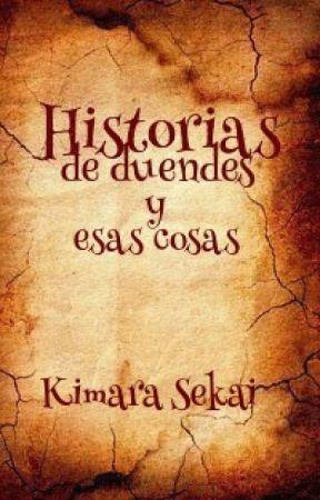 Historias de Duendes y Esas Cosas by KimaraSekai