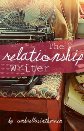 The Relationship Writer by UmbrellasInTheRain