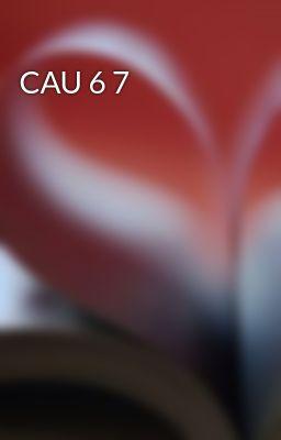 CAU 6 7