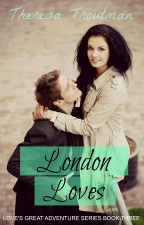 London Loves - Chapter 1 by TheresaTroutman