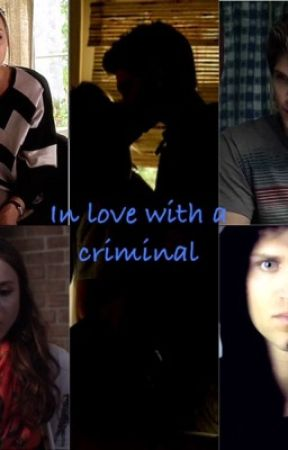 In Love With A Criminal by Spoby1106