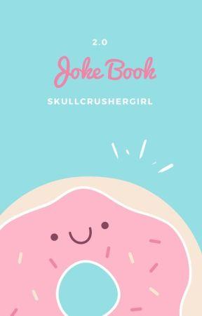 2.0 Joke Book by Skull_a_bones