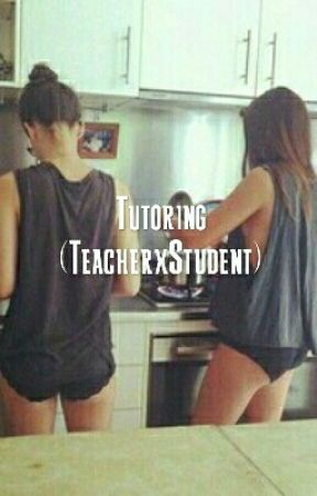 Tutoring (TeacherxStudent) by camren_ship557