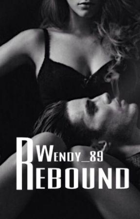 Rebound (18+) by Wendy_89