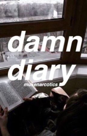 damn diary → mgc by mukenarcotics