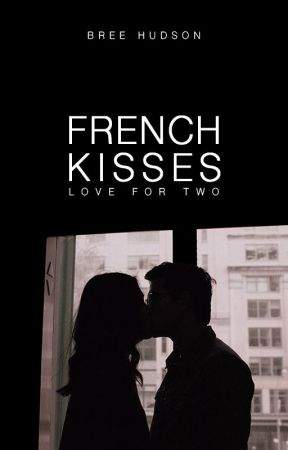 French Kisses by beautifultragedies