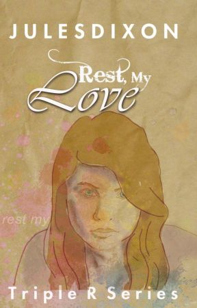 Rest, My Love by JulesDixon