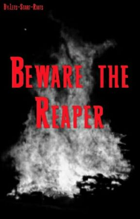 Beware the Reaper(Coming Soon) by Lets-Start-Riots