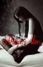 Being A Vampire's Slave by angelofsage14