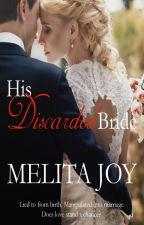 His Discarded Bride #thefictionawards2019 by melitajoy