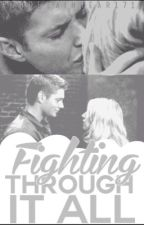 Fighting Through It All [Dean Winchester fanfic] #Wattys2015 by PorcelainHeart1712