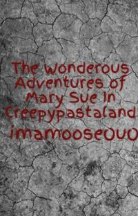 The Wonderous Adventures of Mary Sue In Creepypastaland cover