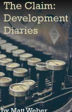 The Claim: Development Diaries by Matt_Weber