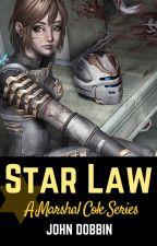 Star Law: A Marshal Cole Series by jdobbin